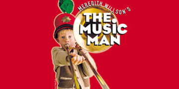 """The Kennedy Centre Presents """"The Music Man"""" From Feb 6 to 11"""